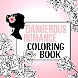 Dangerous romance coloring book is the perfect gifts for romance readers.