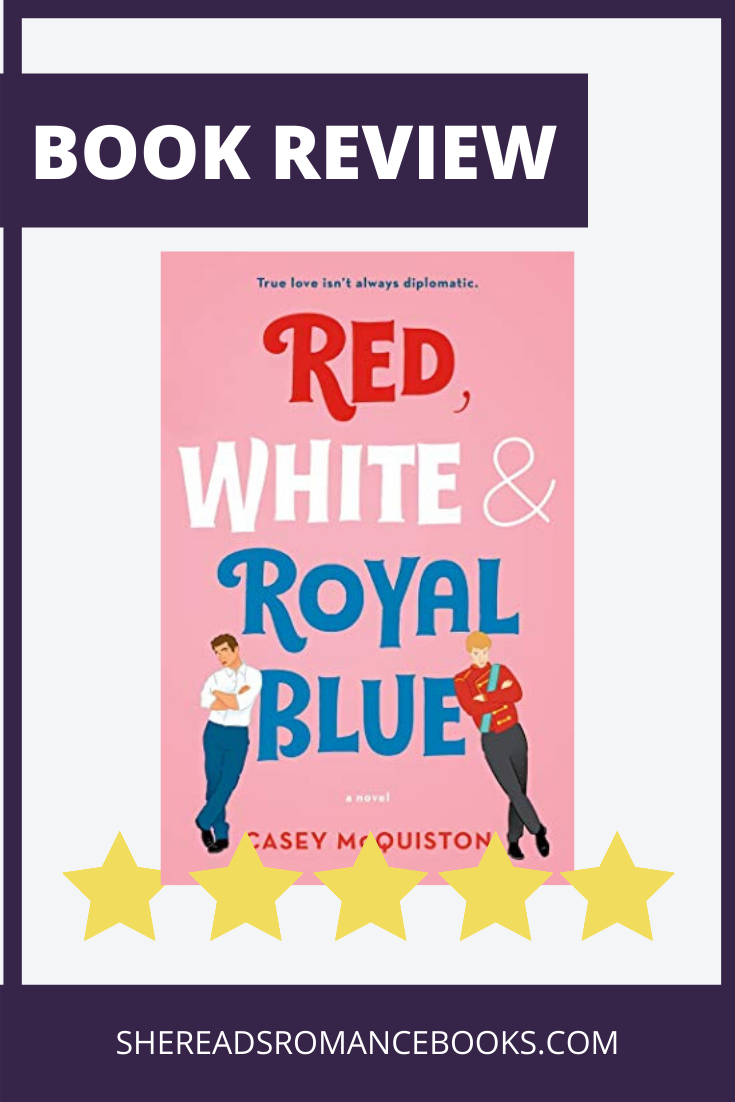 Red, White and Royal Blue Book Review by She Reads Romance Books