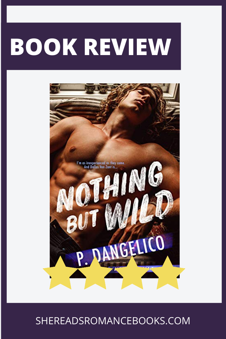 Book Cover for Nothing But Wild, a four star new adult romance by P. Dangelico and book review by She Reads Romance Books.