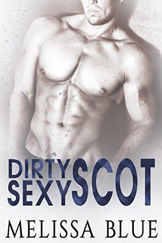 Dirty Sexy Scot is a Scottish romance novel worth reading.