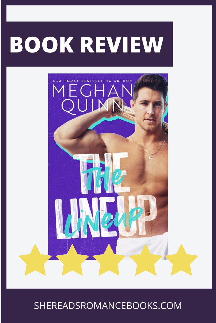 The Lineup by Meghan Quinn and the book review by She Reads Romance Books