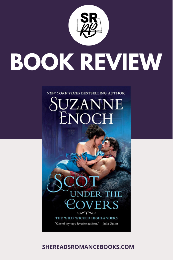 Scot Under the Covers by Suzanne Enoch is a historical romance releasing in January 2020. Full review by popular romance book reader, She Reads Romance Books.