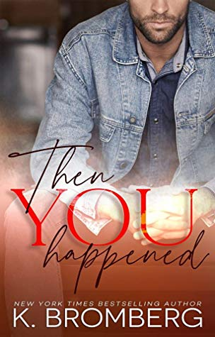 Then You Happened is a must read new romance book release for February 2020.