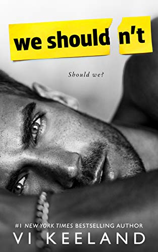 We Shouldn't is a book with a hot romance novel cover.
