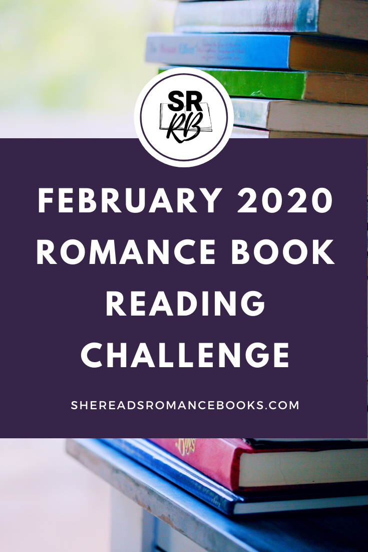 Join in the February 2020 Romance Book Reading Challenge by She Reads Romance Books.