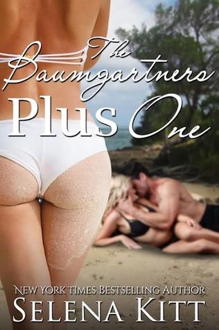 The Baumgartners Plus One by Selena Kitt is an erotic romance novel