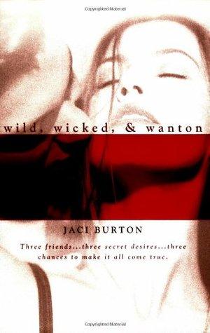 Wild Wicked Wanton is an erotic romance book.
