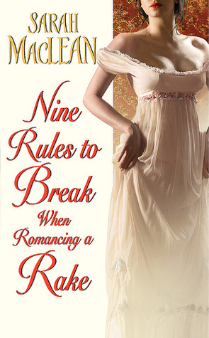 Nine Rules to Break When Romancing a Rake is one of the best historical romance novels worth reading