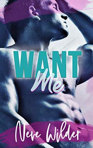 Want Me  Neve Wilder is a steamy, MM romance book between college roommates. Discover why this is one hot erotic romance book worth reading. Book review by romance book blogger, She Reads Romance Books.