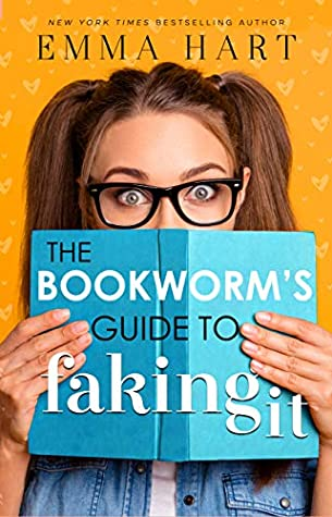 The Bookworm's Guide to Faking It by Emma Hart is a must read, upcoming book release coming in December 2020.