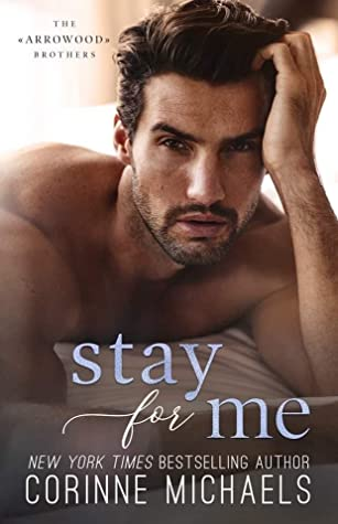 Stay For Me by Corinne Michaels is a must read, upcoming book release coming in December 2020.
