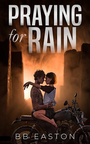 Praying for Rain  is a new adult romance book by popular romance book author, B.B. Easton. This apocalyptic tale pulls you in and is a must read for romance book readers. Check out the book review from romance book blogger, She Reads Romance Books, to see if this is a new adult romance book worth reading.