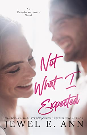 Not What I Expected by Jewel E. Ann is a must read, upcoming book release coming in December 2020.