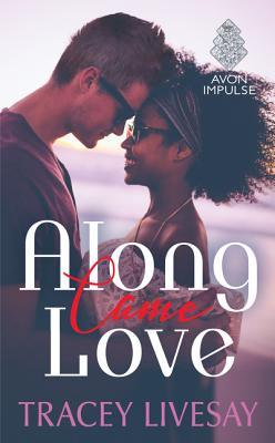 Along Came Love is a book from one of today's popular black romance authors.