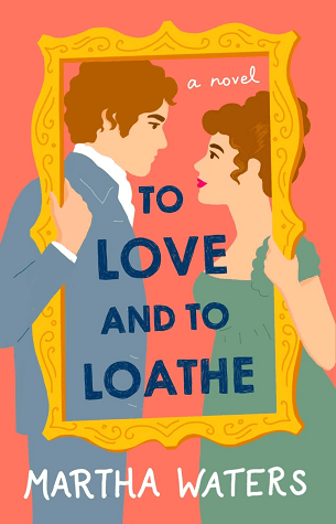 To Love and To Loathe is the latest historical romance novel from Martha Waters. Check out the book review from romance book blogger, She Reads Romance Books.