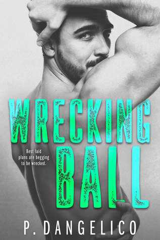 Wrecking Ball is a book with a hot romance novel cover.
