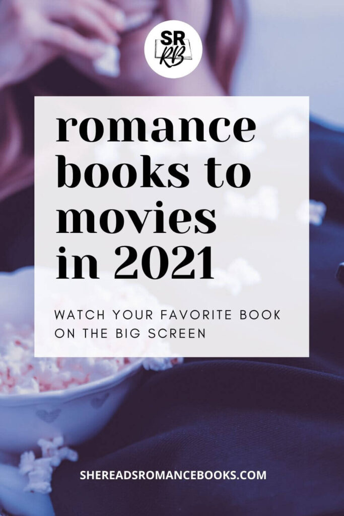 Check out which romance books are being made into movies and TV series in 2021.