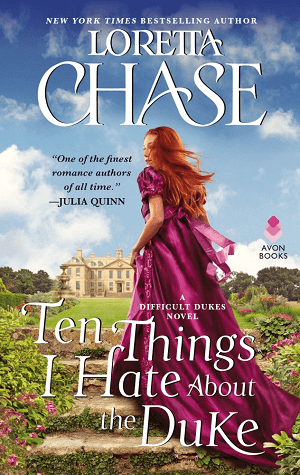 Ten Things I Hate About the Duke by Loretta Chase is a must read, upcoming book release coming in December 2020.
