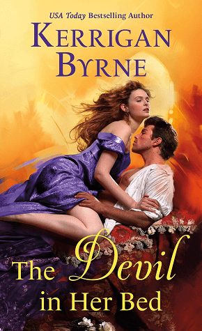 The Devil in Her Bed is the latest historical romance novel from Kerrigan Byrne. Check out the book review from romance book blogger, She Reads Romance Books