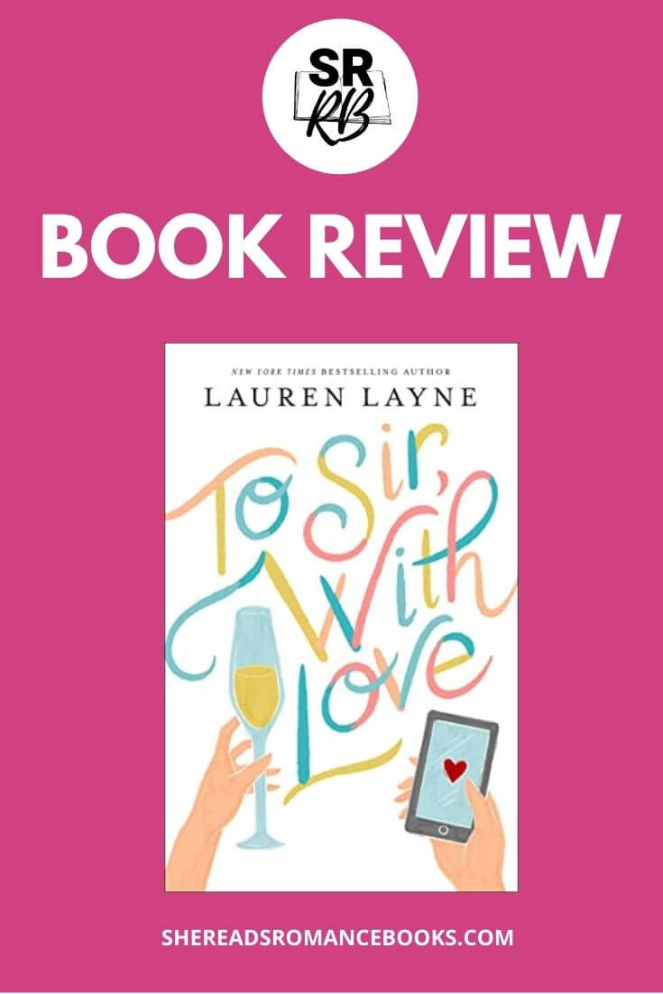 Book review of To Sir With Love by Lauren Layne from She Reads Romance Books.