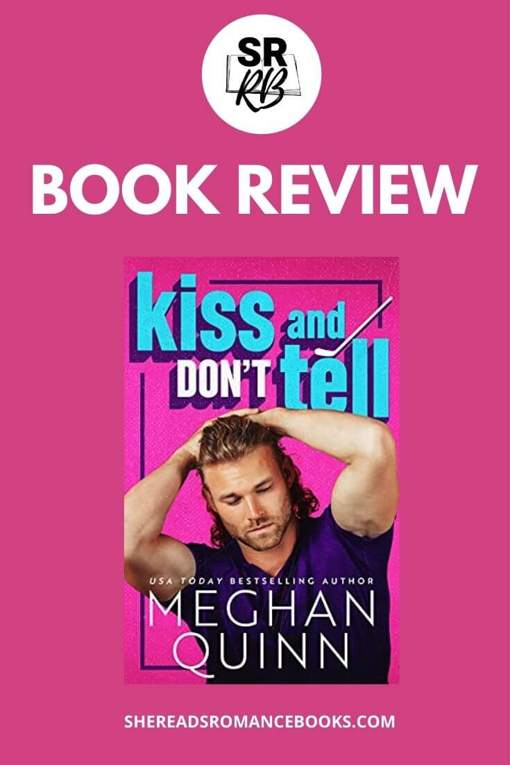 She Reads Romance Books reviews Kiss and Don't Tell by Meghan Quinn.