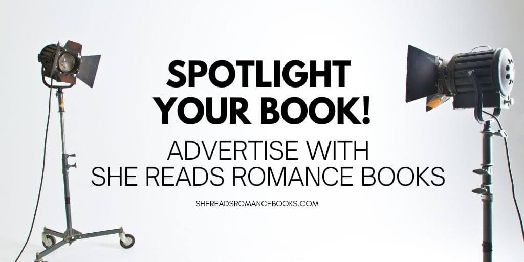 Advertise your romance book on the popular romance book blog, She Reads Romance Books.