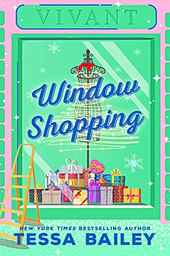 Window Shopping is a new romance book release from Tessa Bailey coming October 2021.