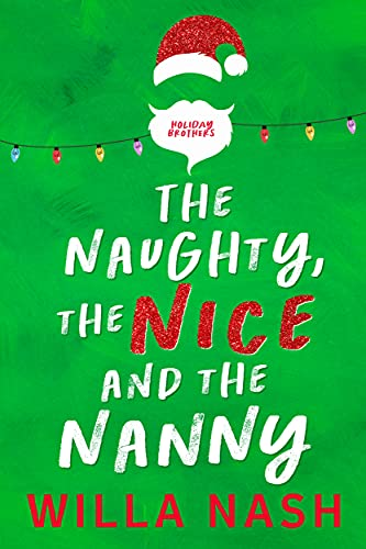 The Naughty, the Nice and the Nanny is one of the best Christmas romance novellas releasing in 2021.