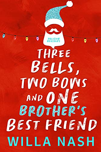 Three Bells, Two Bows and One Brothers Best Friend is one of the best Christmas romance novellas releasing in 2021.